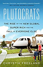 Plutocrats: The Rise of the New Global…