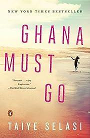 Ghana Must Go: A Novel de Taiye Selasi