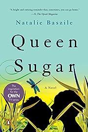 Queen Sugar: A Novel por Natalie Baszile