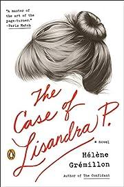 The Case of Lisandra P.: A Novel –…