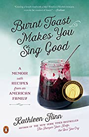 Burnt Toast Makes You Sing Good: A Memoir…