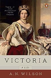 Victoria: A Life por A. N. Wilson