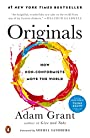 Originals: How Non-Conformists Move the World - Adam Grant