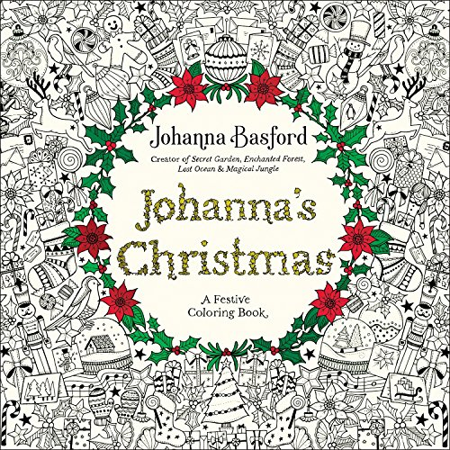 """Johanna's Christmas: A Festive Coloring Book For Adults """" By Johanna  Basford • Read Free Book Online ― Download EBook - Kafeyego"""
