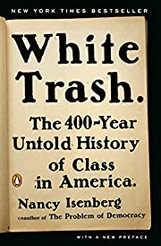 White Trash: The 400-Year Untold History of…