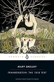 Frankenstein: The 1818 Text por Mary Shelley