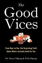 The Good Vices: From Beer to Sex, the…