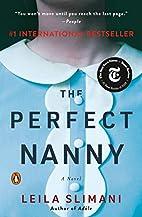The Perfect Nanny: A Novel by Leïla Slimani