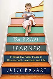 The Brave Learner: Finding Everyday Magic in…