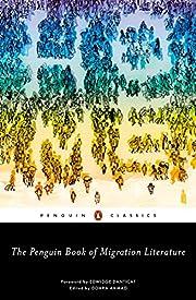 The Penguin Book of Migration Literature:…