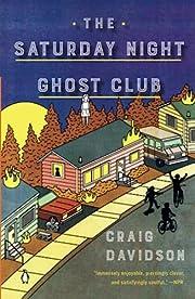 The Saturday Night Ghost Club: A Novel av…