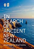 In search of ancient New Zealand / Hamish Campbell & Gerard Hutching