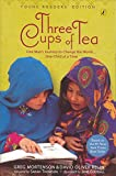Three cups of tea : one man's mission to promote peace... one school at a time / Greg Mortenson and David Oliver Relin