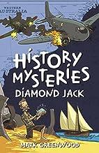 Diamond Jack (History Mysteries) by Mark…