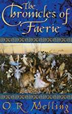 Chronicles of Faerie by O. R. Melling