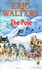 The Pole by Eric Walters