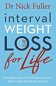 Interval Weight Loss for Life: The practical…