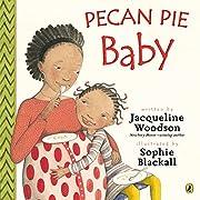 Pecan Pie Baby av Jacqueline Woodson