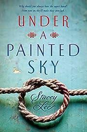 Under a Painted Sky de Stacey Lee