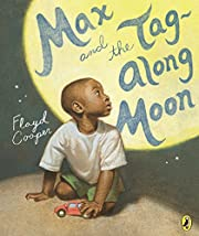 Max and the Tag-Along Moon av Floyd Cooper