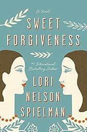 Sweet Forgiveness: A Novel de Lori Nelson…
