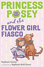 Princess Posey and the Flower Girl Fiasco…