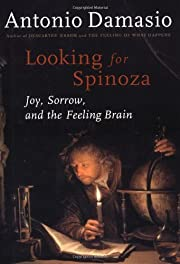 Looking for Spinoza: Joy, Sorrow, and the…