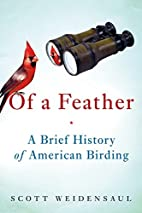 Of a Feather: A Brief History of American…