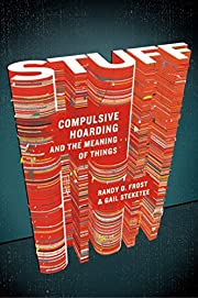 Stuff: Compulsive Hoarding and the Meaning…