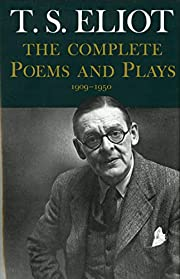 T.S. Eliot: The Complete Poems and Plays,…