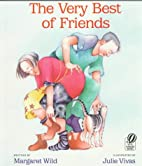 The Very Best of Friends by Margaret Wild