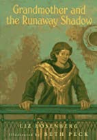 Grandmother and the Runaway Shadow by Liz…