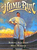 Home run : the story of Babe Ruth / Robert Burleigh ; illustrated by Mike Wimmer