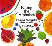 Eating the alphabet av Lois Ehlert