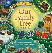 Our Family Tree: An Evolution Story de Lisa…