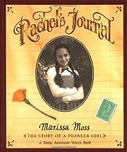 Rachel's Journal: The Story of a Pioneer…