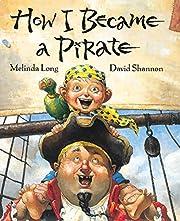How I Became a Pirate af Melinda Long