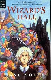 Wizard's Hall por Jane Yolen
