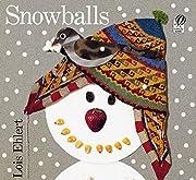Snowballs (Rise and Shine) av Lois Ehlert