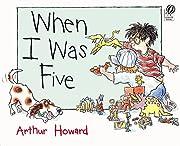 When I Was Five af Arthur Howard
