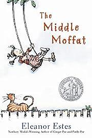 The Middle Moffat por Eleanor Estes