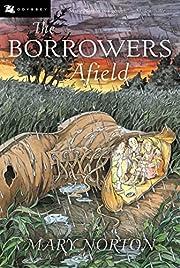 The Borrowers Afield – tekijä: Mary…