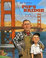 Pop's Bridge de Eve Bunting