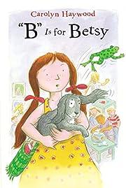 B Is for Betsy (1) (Betsy (Paperback)) av…