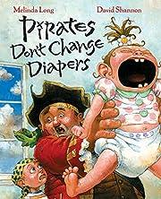 Pirates Don't Change Diapers de Melinda…