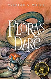 Flora's Dare: How a Girl of Spirit…