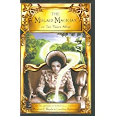 The Mislaid Magician or Ten Years After: Being the Private Correspondence Between Two Prominent Families Regarding a Scandal Touching the Highest Levels of Government and the Security of the Realm