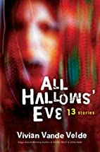 All Hallows' Eve: 13 Stories by Vivian Vande…