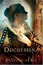 Duchessina: A Novel of Catherine de' Medici…