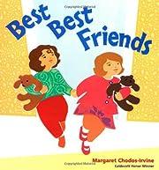 Best Best Friends de Margaret Chodos-Irvine